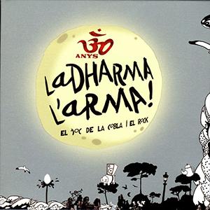 30 Anys - La Dharma L'Arma!